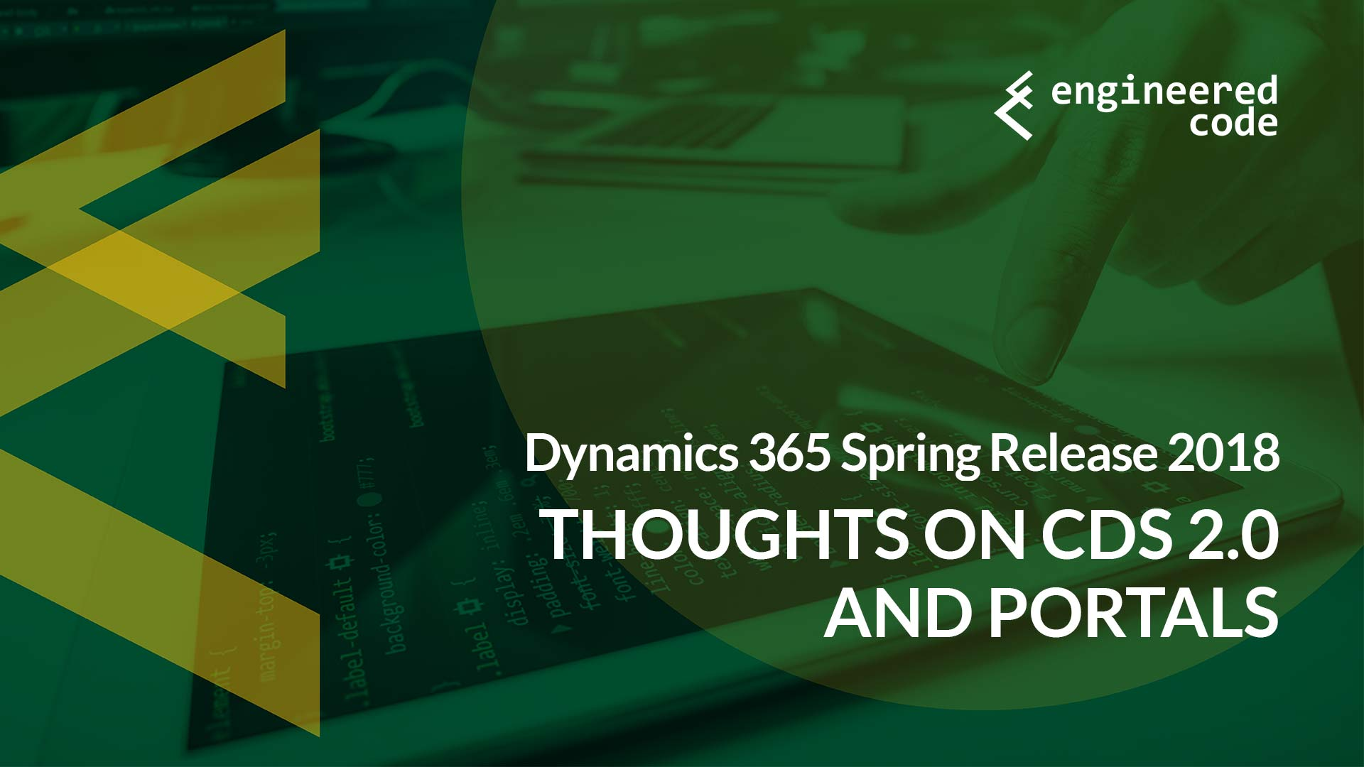 Engineered Code - Blog - Thoughts on Dynamics 365 Spring