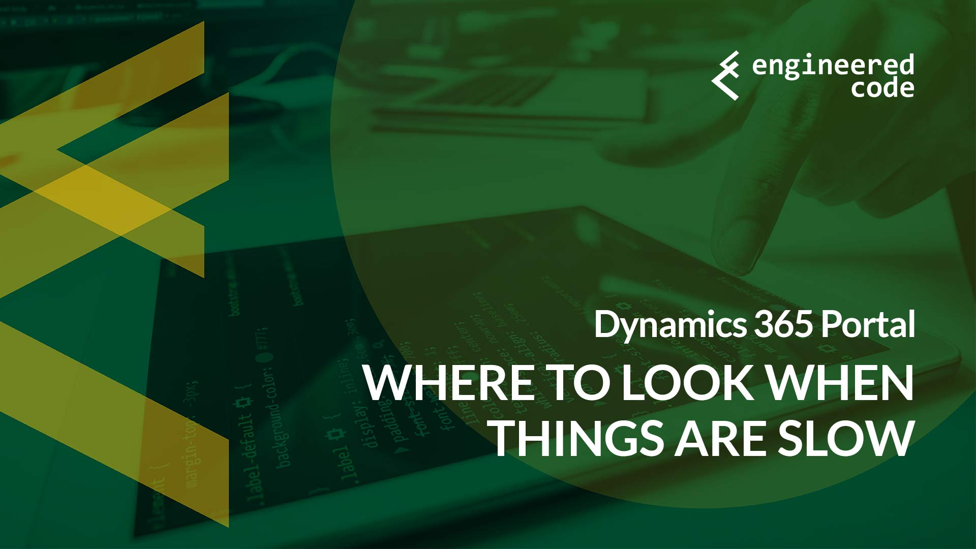 Dynamics 365 Portal: Where to Look When Things Are Slow - Microsoft