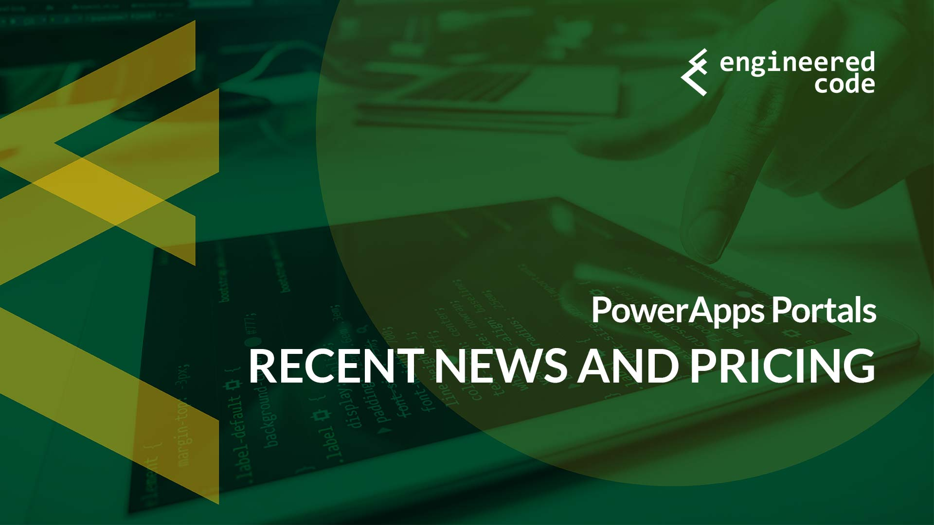 Engineered Code - Blog - PowerApps Portals: Recent News and